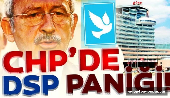 CHP'de DSP paniği!