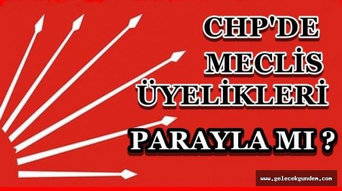 CHP'YE ÇİRKİN İFTİRA,MECLİS ÜYELİKLERİ PARAYLA DAĞITILACAK!