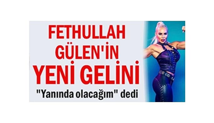 İşte Fethullah Gülen'in yeni gelini