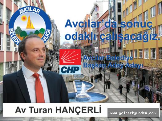 AVCILAR HALKI CHP ADAYI TURAN HANÇERLİ'Yİ BAĞRINA BASTI