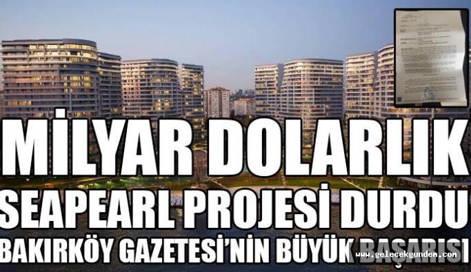 SEA PEARL  ATAKÖY PROJESİNE YARGI DUR DEDİ!