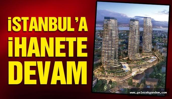 AKP 'den İstanbul'a ihanete devam, CHP 'li Beşiktaş Belediyesi bu projeyi engelleyecek mi?