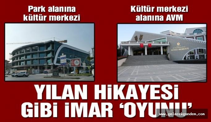 AKP BELEDİYENİN İMAR OYUNU !