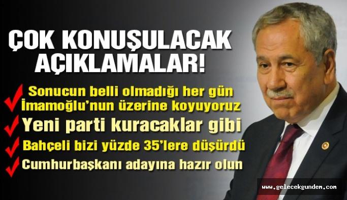 AKP 'li Bülent Arınç: Gelişmelere bakılırsa parti kuracaklar gibi