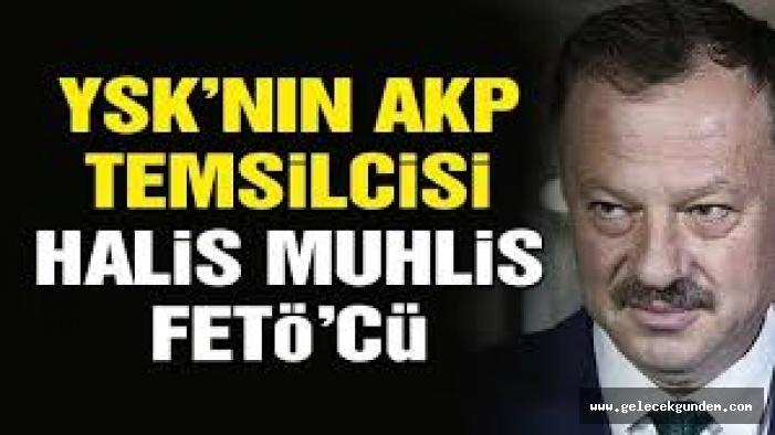 AKP'li Mehmet Ocaktan: YSK'nın AKP Temsilcisi Recep Özel FETÖ'cü