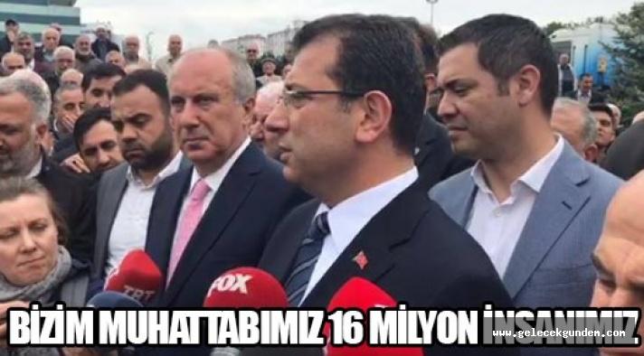 Ekrem İmamoğlu: 24 Haziran'da gerekeni yapacağız, Bizim Muhatabımız 16 Milyon İstanbullu!