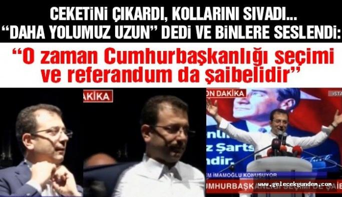 Ekrem İmamoğlu o zaman Anayasa da Cumhurbaşkanlığı seçimi de şaibelidir!