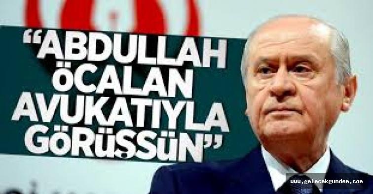 MHP Genel Başkanı Devlet Bahçeli: Abdullah Öcalan avukatıyla görüşsün