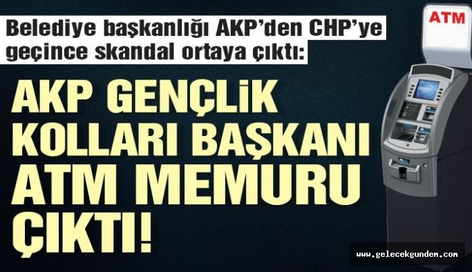 AKP gençlik kolları başkanı ATM memuru çıktı!