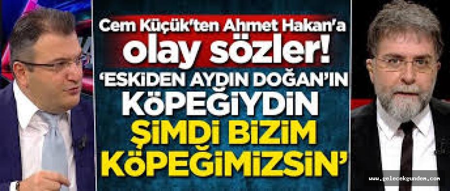 Cem Küçük'ten Ahmet Hakan'a olay sözler! 'Eskiden Aydın Doğan'ın köpeğiydin şimdi bizim köpeğimizsin'