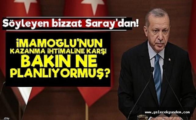 Erdoğan'ın İmamoğlu'nun Kazanması Halindeki Planı!