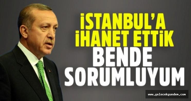 'İstanbul'a ihanet ettik, halen de ediyoruz'