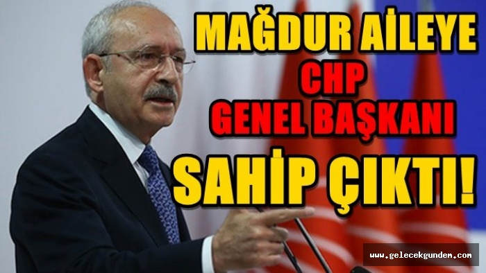 CHP LİDERİ  KILIÇDAROĞLU LGS MAĞDURU AİLEYE SAHİP ÇIKTI!