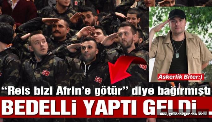 'Reis bizi Afrin'e götür' sloganının mucidi AKP'li başkan bedelli askerliğini tamamladı