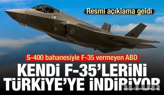S-400 bahanesiyle F-35 vermeyen ABD, F-35'lerini Türkiye'ye indiriyor