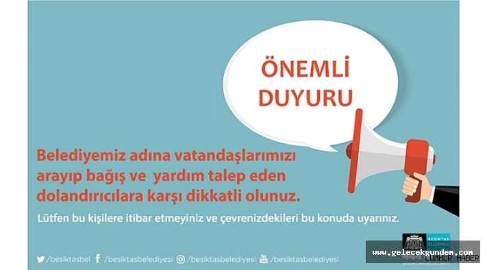 Beşiktaş Belediyesi Dolandırıcılara Karşı  Vatandaşları Uyardı!