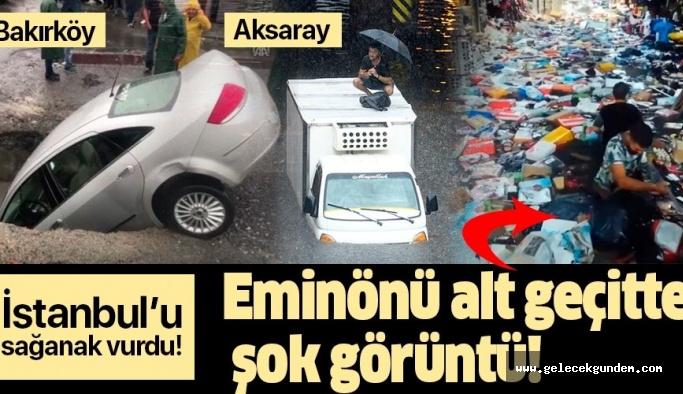 İstanbul'u sağanak vurdu! Eminönü alt geçitte şok görüntü