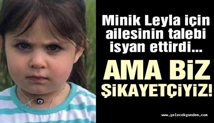 Leyla'nın ailesinden isyan ettiren talep! Şikayetten vazgeçtiler!