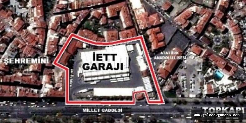 Topkapı'daki İETT garajı, park alanı olacak