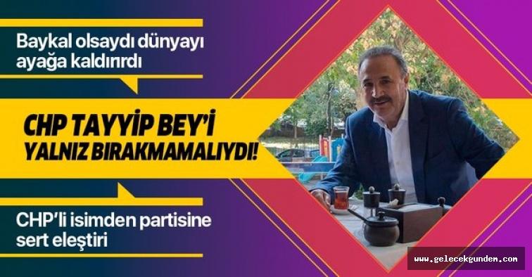 """CHP'li Mehmet Sevigen'den partisine sert eleştiri: """"CHP Tayyip Bey'i yalnız bırakmamalıydı"""" ."""