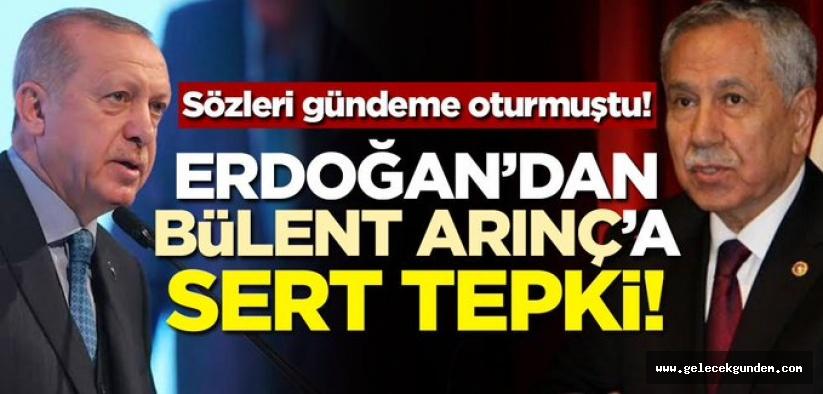 Erdoğan'dan Bülent Arınç'a sert tepki!