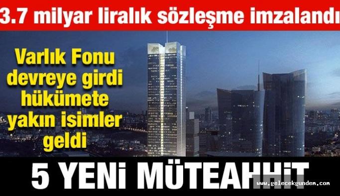 İstanbul Finans Merkezi'ne Yandaş 5 yeni müteahhite
