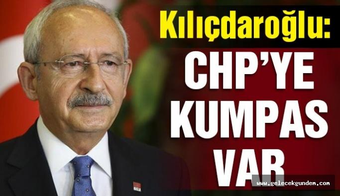 Kemal Kılıçdaroğlu: CHP'ye karşı ciddi kumpaslar var