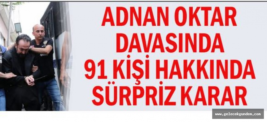 Adnan Oktar davasında 91 sanığın arasındaki 77 'Kedicik' tahliye edildi