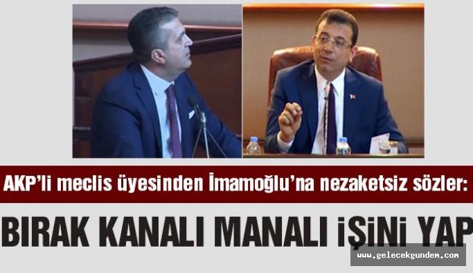 AKP'li meclis üyesi nezaket sınırlarını zorladı: Bırak kanalı manalı asli işini yap sen