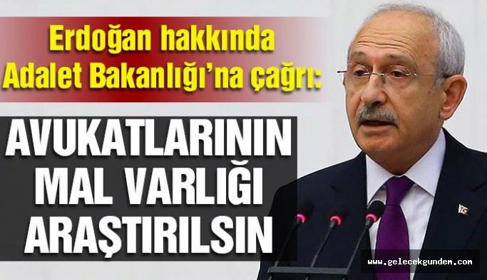 CHP Lideri Kılıçdaroğlu: Erdoğan'ın avukatlarının mal varlıkları araştırılsın