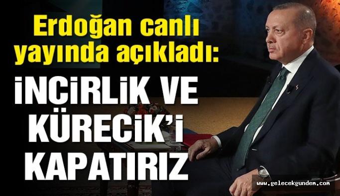Erdoğan'dan flaş yaptırım açıklaması: İncirlik ve Kürecik'i kapatırız