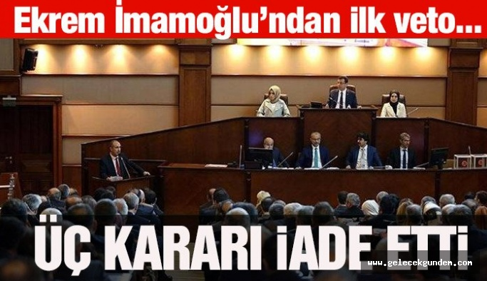 İBB Başkanı İmamoğlu'ndan AKP 'lilere ilk veto geldi