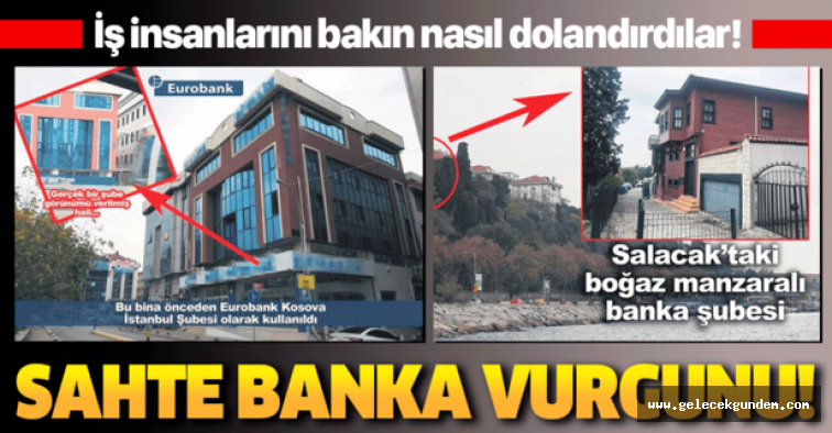 İstanbul'da iş insanlarını dolandıran dolandıran sahte banka vurgunu!.