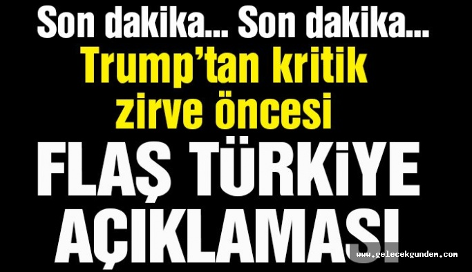 Son dakika… Trump'tan kritik açıklamalar: Türkiye konusu tartışılmalı