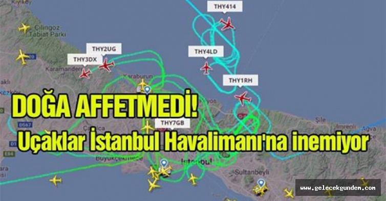 Yeni Havalimanı'na uçaklar inemiyor. Bilimsel Gerçekleri Doğa tek tek yaşatmaya başladı!