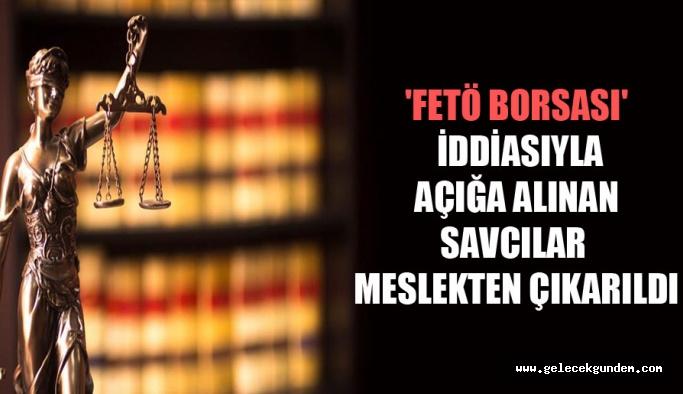 FETÖ borsası' iddiasıyla açığa alınan savcılar meslekten çıkarıldı