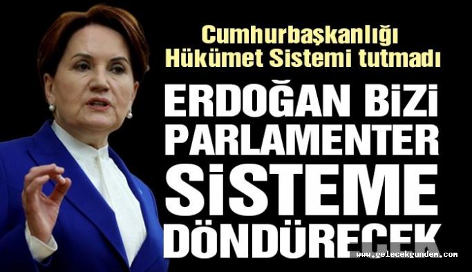 İYİ Parti lideri Akşener: Bizi parlamenter sisteme Erdoğan götürecek