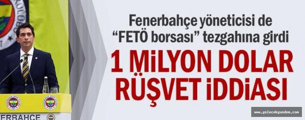 """Fenerbahçe yöneticisi de """"FETÖ borsası"""" tezgahına girdi"""