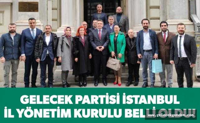 Gelecek Partisi İstanbul İl Yönetim Kurulu belli oldu!
