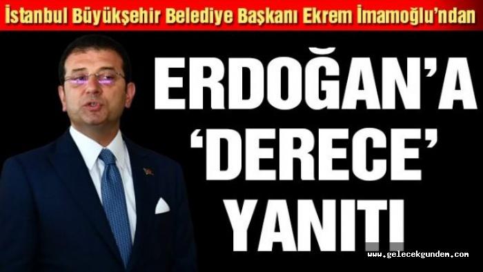 İBB Başkanı Ekrem İmamoğlu'ndan Erdoğan'a sert  'derece' yanıtı: 'Kimse doğuştan cumhurbaşkanı olmadı'