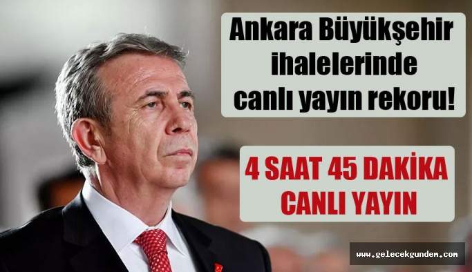 Ankara Büyükşehir ihalelerinde canlı yayın rekoru! Darısı İstanbul Büyükşehir Belediyesine!