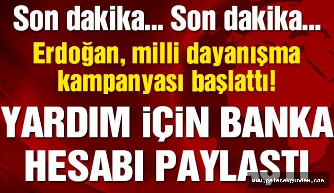 Cumhurbaşkanı Erdoğan 'milli dayanışma' kampanyası başlattı!