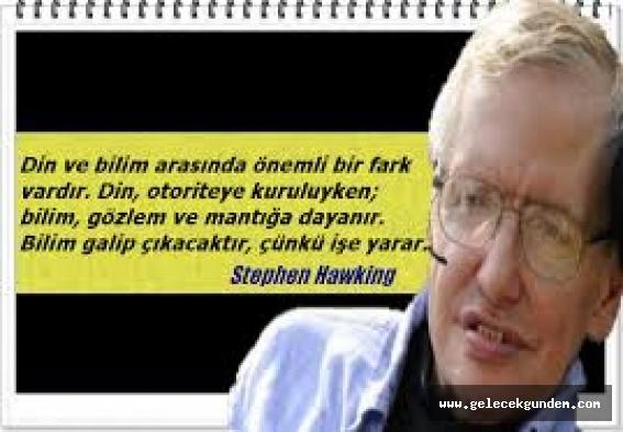 """Hawking """"Din mi bilim mi?"""" sorusuna Bilim kazanacaktır!"""
