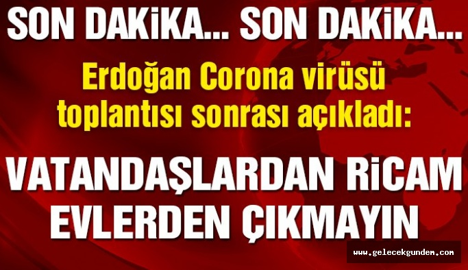 Son dakika… Erdoğan: Evde kalma süresini 3 hafta ile sınırlı tutabiliriz