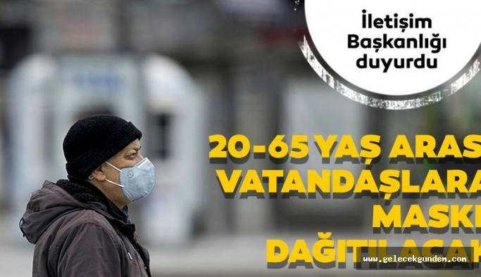 Başkan Erdoğan'ın talimatıyla 20-65 yaş arası vatandaşlara maske dağıtılacak