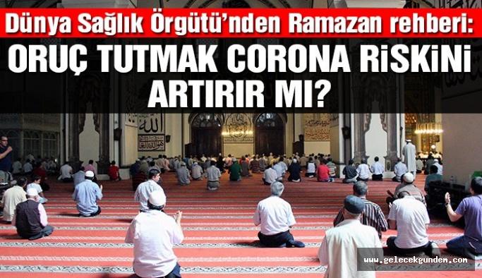 Dünya Sağlık Örgütü'nden Ramazan önerileri… Oruç tutmak corona riskini artırır mı?