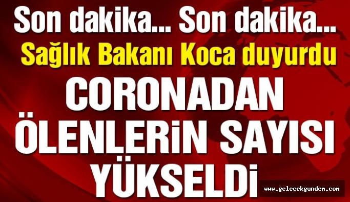 Sağlık Bakanı Koca açıkladı: Türkiye'de corona virüsünden ölenlerin sayısı yükseldi