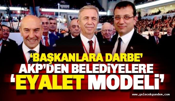 AKP'den belediye meclislerine 'eyalet modeli'