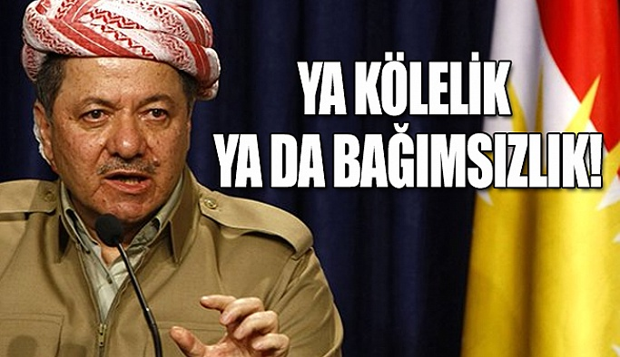 Mesud Barzani: Tüm bedelleri ödemeye hazırız:Ya kölelik ya da bağımsızlık!