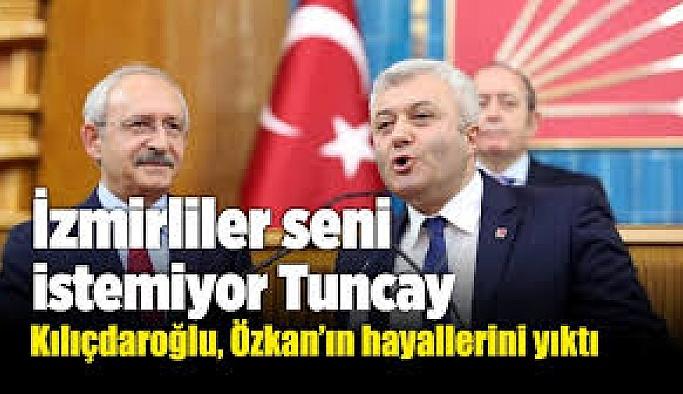 """KILIÇDAROĞLU """"TUNCAY SENİNLE İZMİRİ KAYBEDERİZ"""""""